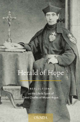 Herald of Hope: Reflections on the Life & Spirit of Saint Charles of Mount Argus (Paperback)