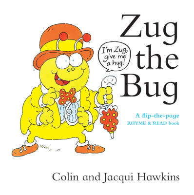 Zug the Bug: A Flip-the-Page Rhyme and Read Book (Hardback)