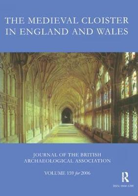 The Medieval Cloister in England and Wales (Paperback)