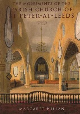 The Monuments of the Parish Church of St Peter-at-Leeds (Paperback)