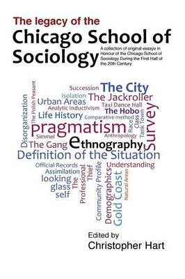 Legacy of the Chicago School. a Collection of Essays in Honour of the Chicago School of Sociology During the First Half of the 20th Century. (Paperback)