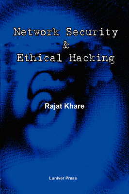 Network Security and Ethical Hacking (Paperback)