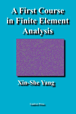 A First Course in Finite Element Analysis (Paperback)