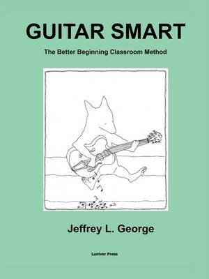 Guitar Smart: The Better Beginning Classroom Method (Paperback)