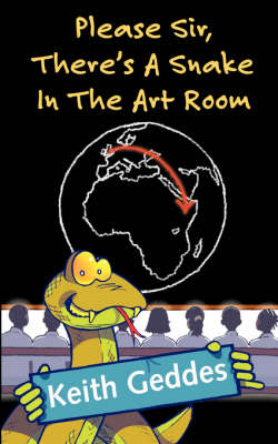 Please Sir, There's A Snake In The Art Room (Paperback)