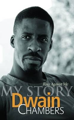 Race Against Me: My Story (Paperback)