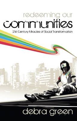 Redeeming Our Communities: 21st Century Miracles of Social Transformation (Paperback)