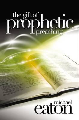 The Gift of Prophetic Preaching (Paperback)