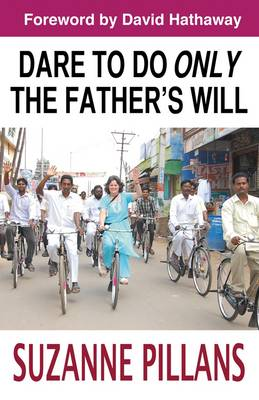 Dare to Do Only the Father's Will (Paperback)