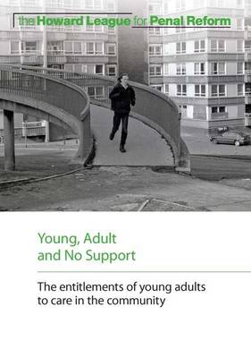 Young, Adult and No Support: The Entitlements of Young Adults to Care in the Community (Paperback)