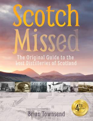 Scotch Missed: The Original Guide to the Lost Distilleries of Scotland (Paperback)