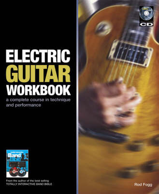 Electric Guitar Workbook: A Complete Course in Technique and Performance (Hardback)