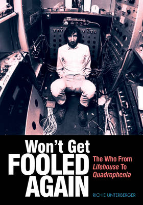 Won't Get Fooled Again: The Who from Lifehouse to Quadrophenia (Paperback)