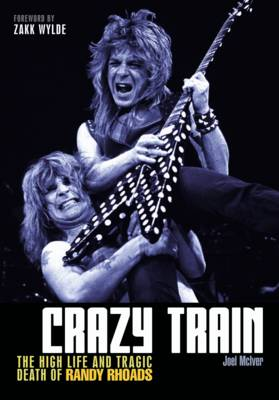 Crazy Train: The High Life and Tragic Death of Randy Rhoads (Paperback)