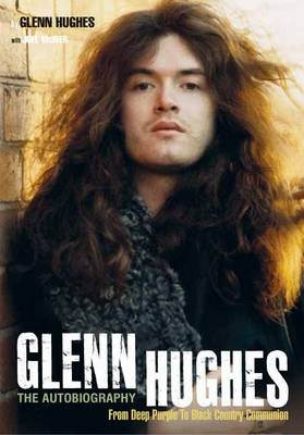 Glenn Hughes: The Autobiography (Paperback)