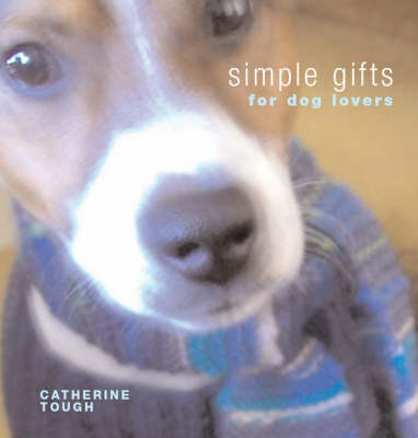 Simple Gifts for Dog Lovers: 12 Original Handknits and Things (Paperback)