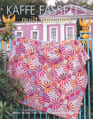 Kaffe Fassett's Quilt Romance: 20 Projects to Suit All Skill Levels by (Paperback)