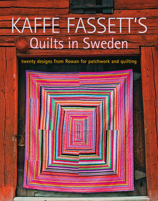 Kaffe Fassett's Quilts in Sweden: Twenty Designs from Rowan for Patchwork and Quilting (Paperback)