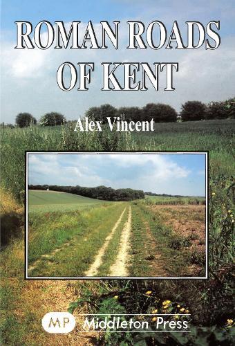 Roman Roads of Kent - Country Books (Hardback)