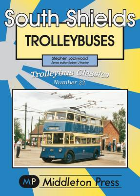 South Shields Trolleybuses - Trolleybuses (Paperback)