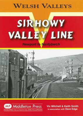 Sirhowy Valley Line: Newport to Nantybwch - Welsh Valleys (Hardback)