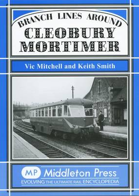 Branch Lines Around Cleobury Mortimer (Hardback)