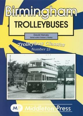 Birmingham Trolleybuses - Trolleybuses No. 23 (Hardback)
