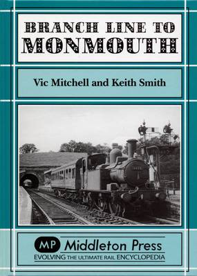 Branch Lines to Monmouth - Branch Lines (Hardback)