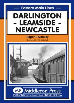 Darlinton, Leamside, Newcastle - Eastern Main Lines (Hardback)