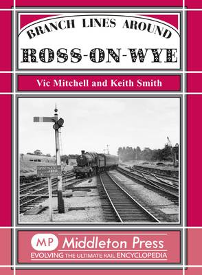 Branch Lines Around Ross-on-Wye - Branch Lines (Hardback)