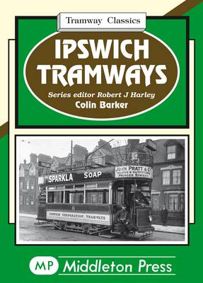 Ipswich Tramways (Hardback)
