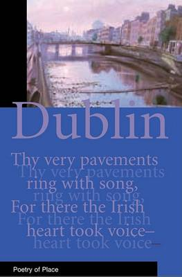 Dublin - Poetry of Place (Paperback)