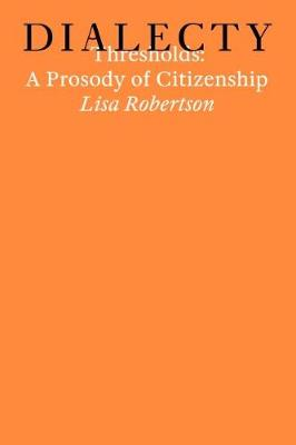 Thresholds: A Prosody of Citizenship - Dialecty (Paperback)