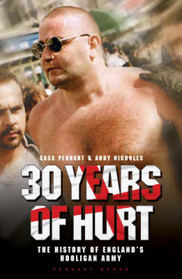 30 Years of Hurt: A History of England's Hooligan Army (Paperback)