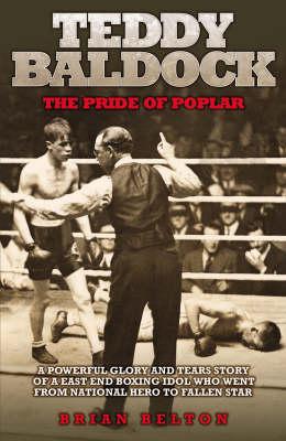 Teddy Baldock: The Pride of Poplar (Hardback)