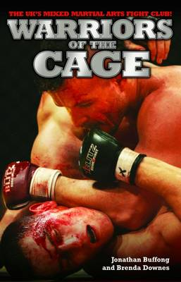 Warriors of the Cage: The UK's Mixed Martial Arts Fight Club! (Hardback)