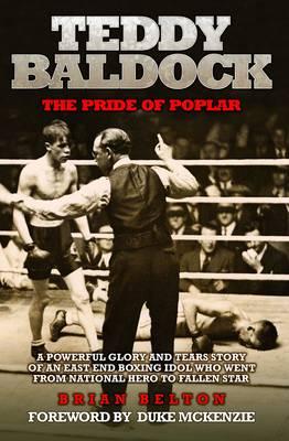 Teddy Baldock: The Pride of Poplar (Paperback)