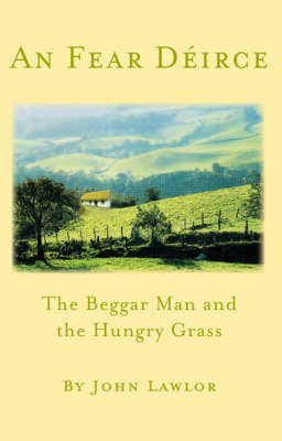 An Fear Deirce: with The Beggar Man AND The Hungry Grass (Paperback)