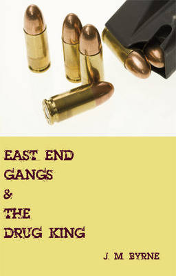 East End Gangs and the Drug King (Paperback)