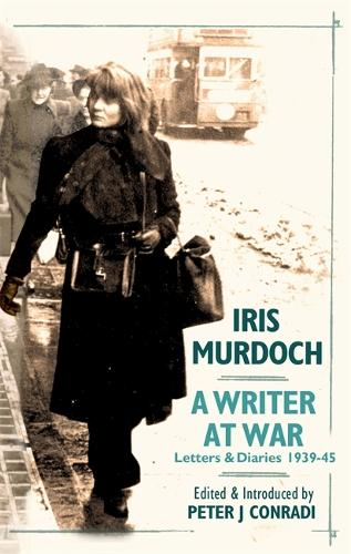 A Writer at War: Letters and Diaries of Iris Murdoch 1939-45 (Hardback)