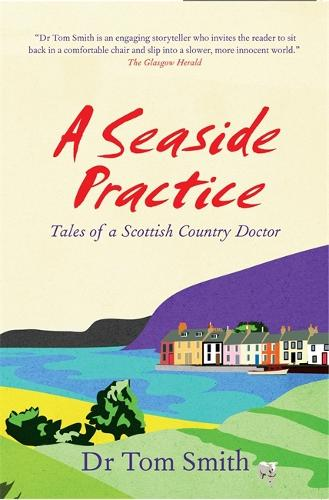 Seaside Practice: Tales of a Scottish Country Doctor (Paperback)