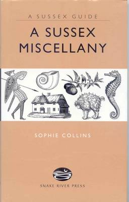 A Sussex Miscellany - Sussex Guide Bk. 9 (Hardback)