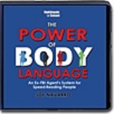 The Power of Body Language: Instantly Discover What's Really Going on Around You (CD-Audio)