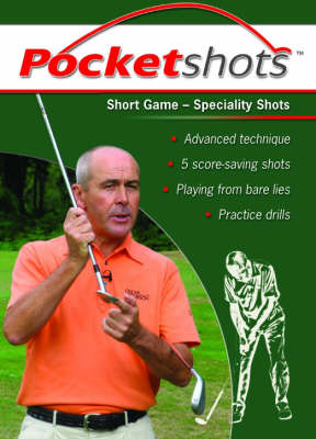 Short Game: Speciality Shots - Pocketshots S. (Paperback)