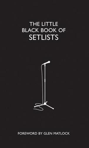 Little Black Book of Setlists: The Songs Behind Rock 'n' Roll's Most Famous Gigs (Hardback)