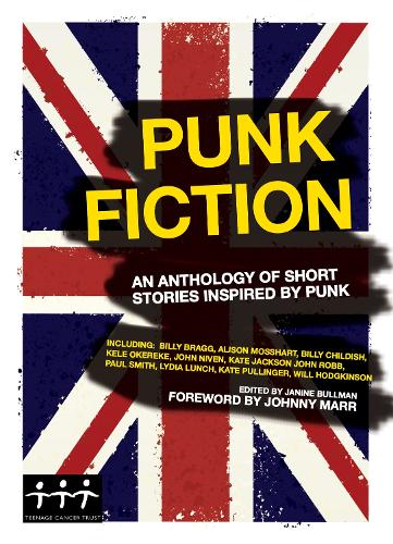 Punk Fiction: A collection of short stories, poems and Illustrations inspired by Punk Rock (Hardback)