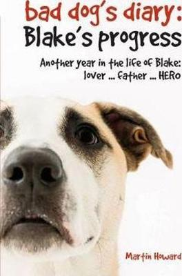The Bad Dog's Diary; Blake's Progress (Paperback)