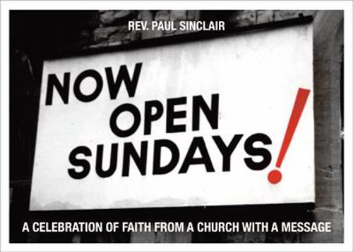 Now Open Sundays!: A Celebration of Signs From A Church With A Message (Hardback)
