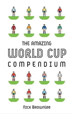 The Amazing World Cup Compendium (Hardback)