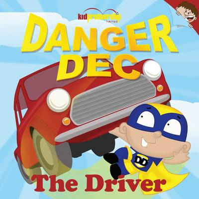 Danger Dec the Driver - Early Years (Paperback)